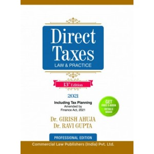 Commercial's Direct Taxes Law & Practice including Tax Planning by Dr. Girish Ahuja & Dr. Ravi Gupta [Professional Edition 2021]