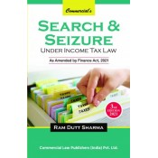 Commercial's Search & Seizure under Income Tax Law by Ram Dutt Sharma [Edn. 2021]