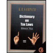 Company Law Institute's Dictionary On Tax Laws - Direct Tax [HB] by K. R. Sampath