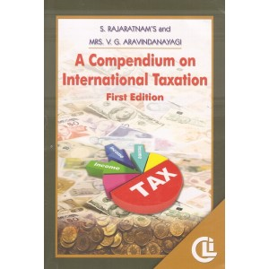 Company Law Institute's A Compendium on International Taxation by S. Rajaratnam, Mrs. V. G. Aravindanayagi