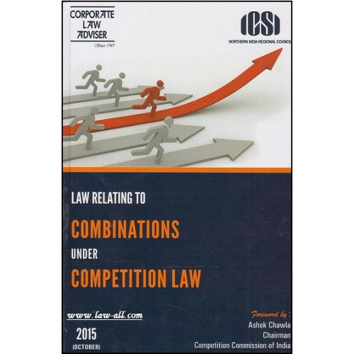 Corporate Law Adviser's Law Relating to Combinations Under Competition Law [HB] by Ashok Chawla