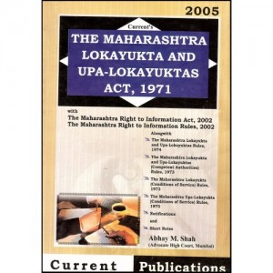 Current's The Maharashtra Lokayukta and Upa-Lokayukta's Act,1971 by Adv. Abhay M. Shah