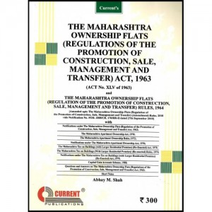 Current's The Maharashtra Ownership Flats (Regulations of The Promotion of Construction, Sale, Management and Transfer) Act, 1963 by Abhay M. Shah