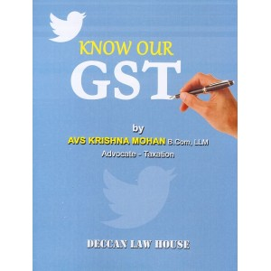 Deccan Law House's Know Our GST by AVS Krishna Mohan