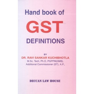 Deccan Law House's Handbook of GST Definitions [HB] by Dr. Ravi Sankar Kuchibhotla