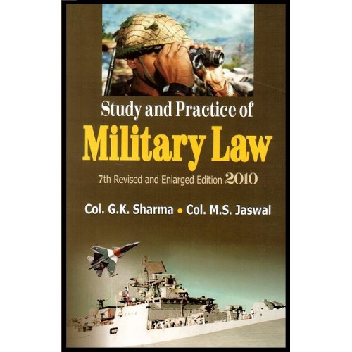 Deep & Deep Publication's Study & Practice of Military Law [HB] by Col. G. K. Sharma & Col. M. S. Jaswal