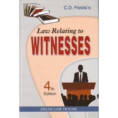 Delhi Law House's Law Relating to Witnesses by C. D. Field [4th HB Edn. 2017]