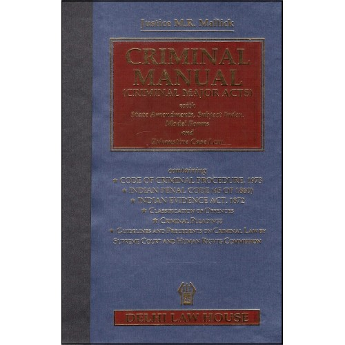 Delhi Law House's Criminal Manual (Criminal Major Acts) by Justice M. R. Mallick [HB]