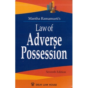 Mantha Ramamurti's Law of Adverse Possession [HB] by Delhi Law House