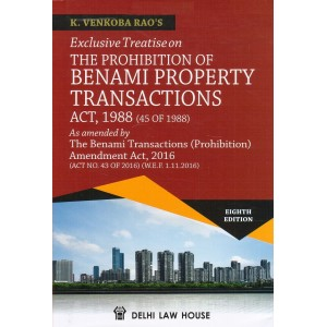 Delhi Law House's Exclusive Treatise on The Prohibition of Benami Property Transactions Act, 1988 [HB] by K. Venkoba Rao