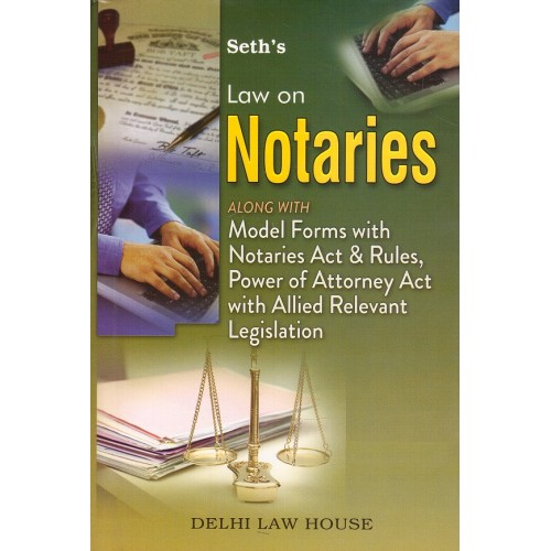 Seth's Law on Notaries [HB] by Delhi Law House