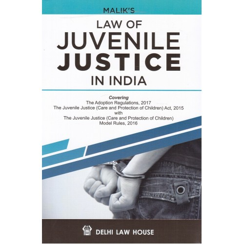 Malik's Law of Juvenile Justice in India by Delhi Law House