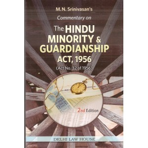 M. N. Srinivasan's Commentary on The Hindu Minority & Guardianship Act, 1956 [HB] by Delhi Law House