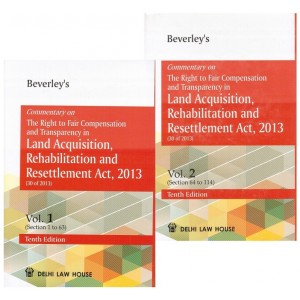 Beverley's Commentary on The Right to Fair Compensation and Transparency in Land Acquisition, Rehabilitation and Resettlement Act, 2013 by Delhi Law House [2 HB Volumes]