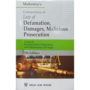 Mehrotra's Commentary on Law of Defamation, Damages, Malicious Prosecution by Delhi Law House