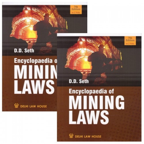 Delhi Law House's Encyclopedia of Mining Laws in India by Adv. D. D. Seth (2 HB Volumes)
