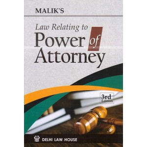 Malik's Law Relating to Power of Attorney [HB] by Delhi Law House