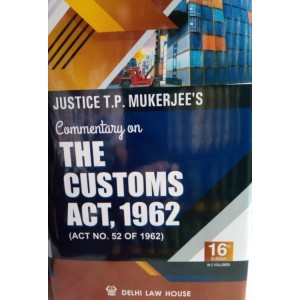 Delhi Law House's Commentary on The Customs Act, 1962 by Justice T. P. Mukherjee (2 Volumes)