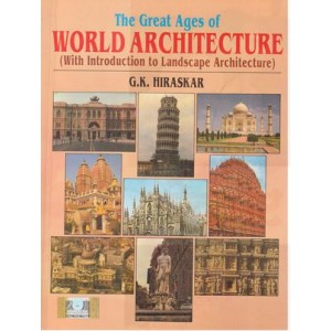 Dhanpat Rai Publication's The Great Ages of World Architecture (With Introduction to Landscape Architecture) by G. K. Hiraskar