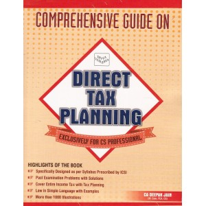 Comprehensive Guide on Direct Tax Planning for CS Professional by CA. Deepak Jain for Divya Vasudha Publication