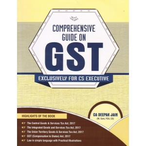 Comprehensive Guide on GST  Exclusively for CS Executive by CA. Deepak Jain for Divya Vasudha Publication