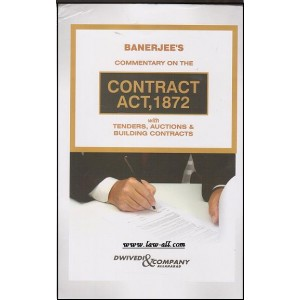Dwivedi & Company's Commentary on The Contract Act, 1872 with Tenders, Auctions & Building Contracts [HB] by A. K. Banerjee