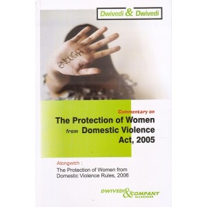 Dwivedi & Company's Commentary on The Protection of Women from Domestic Violence Act, 2005 [HB] by Sushil Dwivedi & Vikas Dwivedi