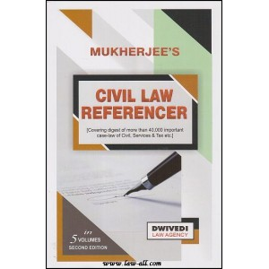 Dwivedi Law Agency's Civil Law Referencer by Adv. S. K. Mukherjee (5 Vols.)