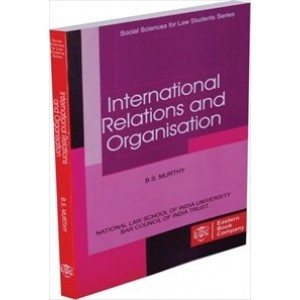 Eastern Book Company's International Relations & Organisation For B.S.L by B. S. Murthy