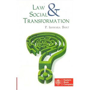 Eastern Book Company's Law & Social Transformation by P. Ishwara Bhat For LL.M