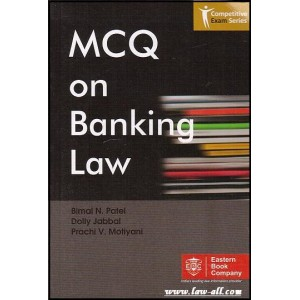 EBC's MCQ on Banking Law by Bimal Patel, Dolly Jabbal & Prachi V. Motiyani | Competitive Exam Series [Edn. 2020]