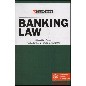 Eastern Book Company's (EBC) EazyCases Series on Banking Law by Prof. Dr. Bimal N. Patel, Doly Jabbal & Prachi V. Motiyani