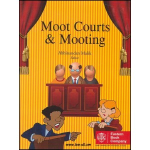 Eastern Book Company's Moot Courts and Mooting for BSL & LL.B by Abhinandan Malik (1st Ed)
