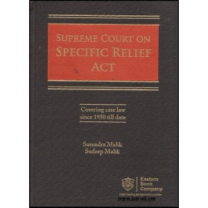 Eastern Book Company's (EBC) Supreme Court on Specific Relief Act, 1963 by Surendra and Sudeep Malik