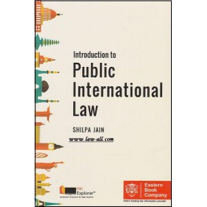 Eastern Book Company's Introduction to Public International Law by Shilpa Jain For B.S.L & L.L.B