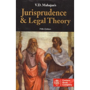 Eastern Book Company's Jurisprudence & Legal Theory by V. D. Mahajan for BSL & LL.B Students