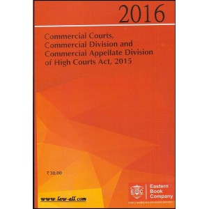 EBC's Commercial Courts, Commercial Division and Commercial Appellate Division of High Courts Act, 2015 - Bare Act