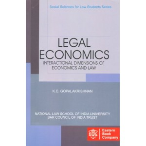EBC's Legal Economics : Interactional Dimensions of Economics and Law by K. L. Gopalakrishnan