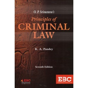 Eastern Book Company's Principles of Criminal Law by O. P. Srivastava, K. A. Pandey