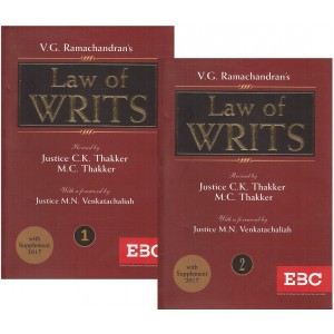 V. G. Ramachandran's Law of Writs [2 HB Vols] by Justice C. K. Thakker, M. C. Thakker