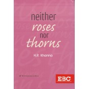 EBC's Neither Roses Nor Thorns by H. R. Khanna [HB]