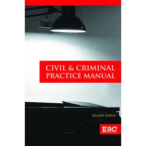 EBC's Civil & Criminal Practice Manual [HB-Large Edition]