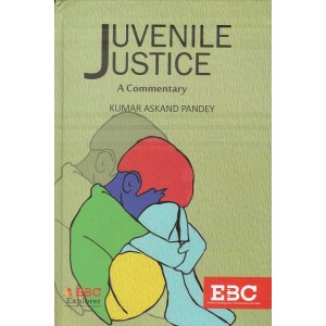 EBC's Juvenile Justice: A Commentary by Kumar Askand Pandey