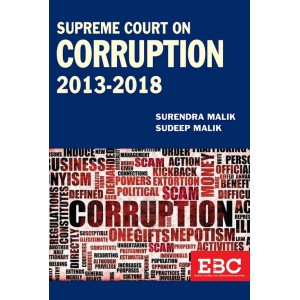 EBC's Supreme Court on Corruption 2013-2018 [HB] by Surendra Malik, Sudeep Malik
