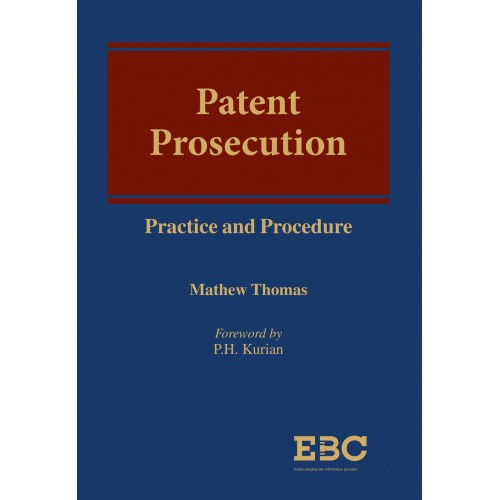 EBC's Patent Prosecution Practice and Procedure [HB] by Mathew Thomas