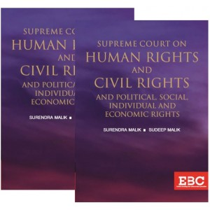EBC's Supreme Court on Human Rights and Civil Rights and Political, Social, Individual and Economic Rights [2 HB Vols.] by Surendra Malik, Sudeep Malik