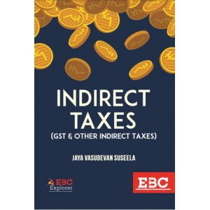 EBC's Indirect Taxes (IDT - GST & Other Indirect Taxes) by Jaya Vasudevan Suseela