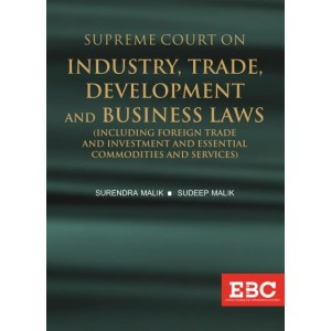EBC's Supreme Court on Industry, Trade, Development and Business Laws (1950 To 2019) by Surendra Malik and Sudeep Malik [HB]