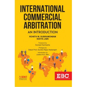 EBC's International Commercial Arbitration An Introduction by Rohith M. Subramoniam, Navya Jain