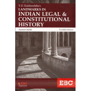 V. D. Kulshreshtha's Landmarks in Indian Legal & Constitutional History for BSL by Sumeet Malik | Eastern Book Company